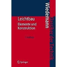 Leichtbau: Elemente und Konstruktion (Klassiker der Technik)