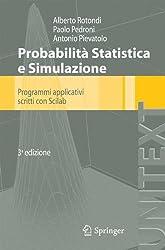 Probabilità Statistica e Simulazione: Programmi Applicativi Scritti con Scilab (UNITEXT / Collana di Statistica e Probabilità Applicata) (Italian Edition)