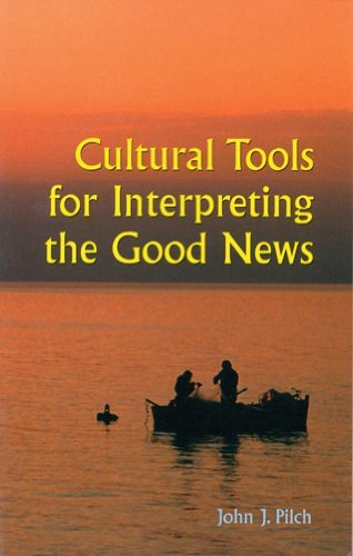 Cultural Tools for Interpreting the Good News by John J. Pilch (2002-07-01)