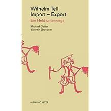 Wilhelm Tell, Import - Export: Ein Held unterwegs
