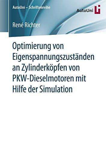 Optimierung von Eigenspannungszuständen an Zylinderköpfen von PKW-Dieselmotoren mit Hilfe der Simulation (AutoUni - Schriftenreihe 97) -