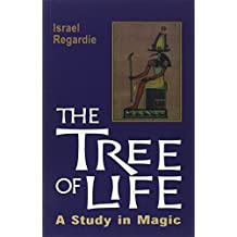 The Tree of Life: A Study in Magic by Israel Regardie (1972-08-02)