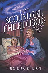 That Scoundrel Emile Dubois: Or The Light of Other Days
