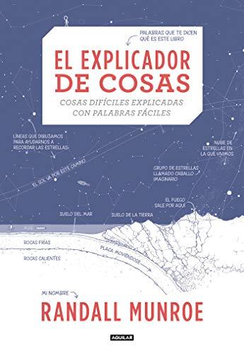 El explicador de cosas: Cosas difíciles explicadas con palabras fáciles (Tendencias) por Randall Munroe