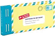 Letters to My Baby: Write Now. Read Later. Treasure Forever.
