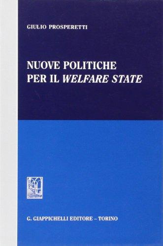 Nuove politiche per il welfare state por Giulio Prosperetti
