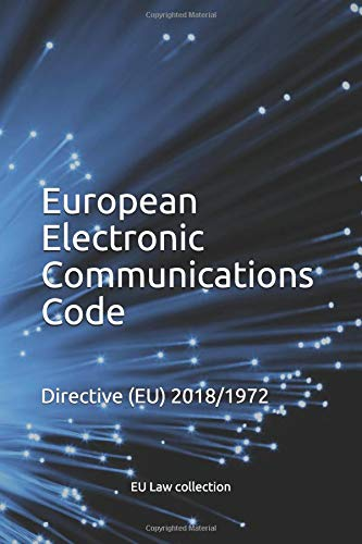 European Electronic Communications Code: DIRECTIVE (EU) 2018/1972 por Juan J Montero