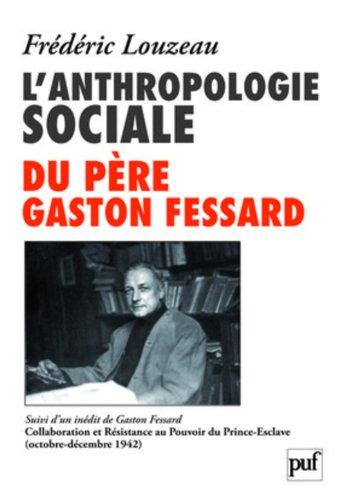 L'anthropologie sociale du Père Gaston Fessard suivi de La conscience catholique devant la défaite et la Révolution