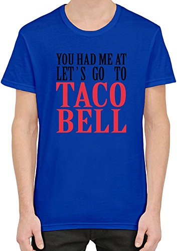 you-had-me-at-lets-go-to-taco-bell-funny-slogan-camiseta-hombres-mujeres-xx-large