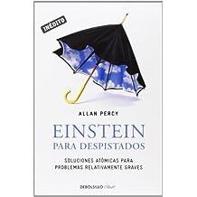 Einstein para despistados / Einstein for Dummies: Soluciones At¨®micas Para Problemas Relativamente Graves / Atomic Solutions for Relatively Serious Problems (Spanish Edition) by Percy, Allan (2013) Paperback