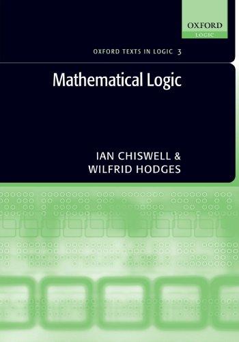 Mathematical Logic (Oxford Texts in Logic)