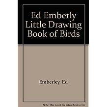 Ed Emberley's Little Drawing Book of Birds by Ed Emberley (1973-12-01)