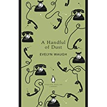 A Handful of Dust (The Penguin English Library)