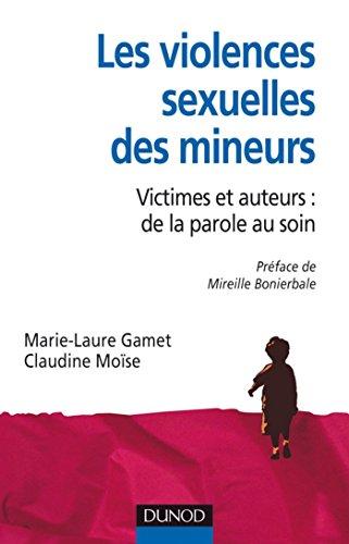 Les violences sexuelles des mineurs : Victimes et auteurs : de la parole au soin (Psychologie et pédagogie)