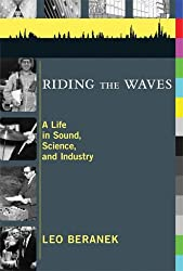 Riding the Waves: A Life in Sound, Science, and Industry