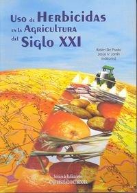 Descargar Libro Uso de herbicidas en la agricultura del siglo XXI de Rafael de Prado