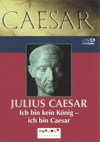 Caesar - Julius Caesar: Ich bin kein König - (Ich König Und)