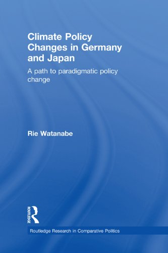 Climate Policy Changes in Germany and Japan: A Path to Paradigmatic Policy Change (Routledge Research in Comparative Politics)