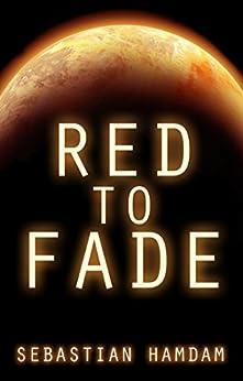 Red to Fade (English Edition) von [Hamdam, Sebastian]