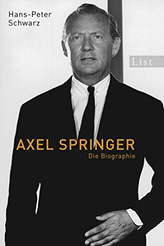 Axel Springer: Die Biographie