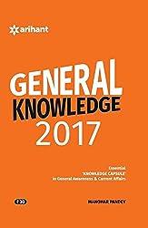 General Knowledge 2017 Essential 'Knowledge Capsule' in General Awareness & Current Affairs
