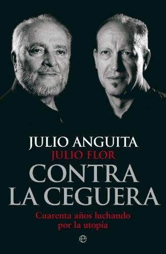 Contra la ceguera por Julio; Anguita, Julio Flor