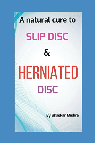 A Natural Cure of Slip Disc & Herniated Disc