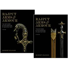 Rajput Arms and Armour: The Rathores and Their Armoury at Jodhpur Fort