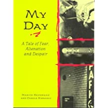 My Day: A Tale of Fear, Alienation and Despair