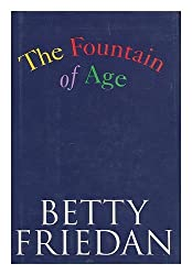 The Fountain of Age by Betty Friedan (1993-11-04)