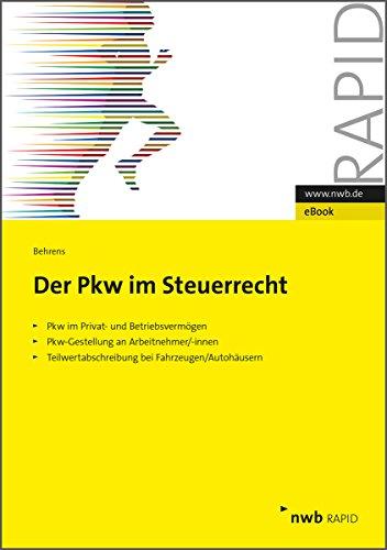Der PKW im Steuerrecht: Betriebliche und Auswirkungen der ... Gestellung on