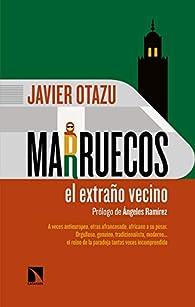 Marruecos, el extraño vecino par  Javier Otazu Elcano