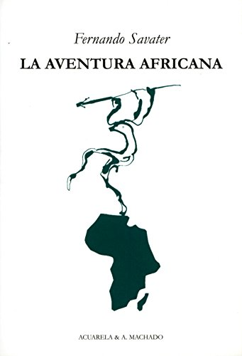 La aventura africana (Acuarela & A. Machado nº 37) (Spanish Edition)