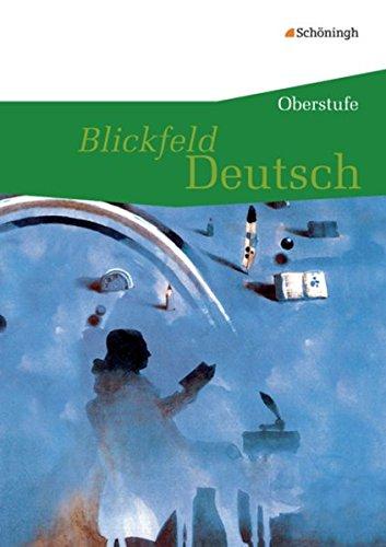 Blickfeld Deutsch Oberstufe - Ausgabe 2010: Blickfeld Deutsch - Oberstufe: Schülerband (flexibler Einband)
