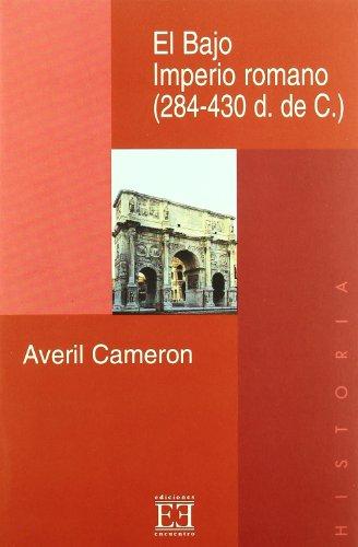 El Bajo Imperio romano (284-430 d. de C.) (Ensayo) por Averil Cameron