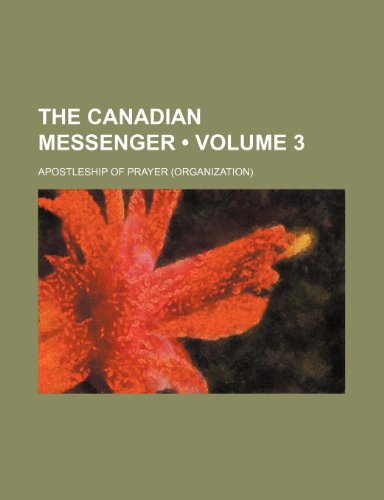 The Canadian Messenger (Volume 3)