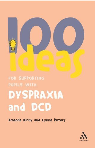 100 Ideas for Supporting Pupils with Dyspraxia and DCD by Kirby, Amanda (2007) Paperback