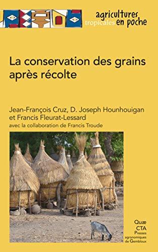 Couverture du livre La conservation des grains après récolte (Agricultures tropicales en poche)
