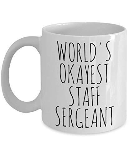 Tonesum Worlds Okayest Staff Sergeant Mug Funny Most Okay Okest SGT Army Marine Air Force Gag Gift Birthday Promotion Christmas Coffee Cup Ceramic White -