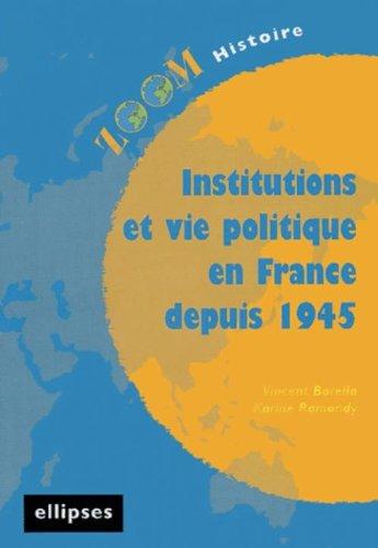 Institutions et vie politique en France depuis 1945 par Vincent Borella