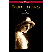 Dubliners (Wisehouse Classics Edition)