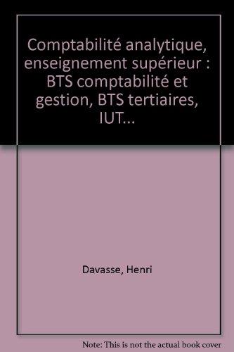 Comptabilité analytique, enseignement supérieur : BTS comptabilité et gestion, BTS tertiaires, IUT...