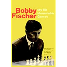 My 60 Memorable Games: Selected and fully annotated by Bobby Fischer