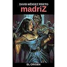 madriZ. El Origen. (Spanish Edition)