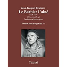 Jean-Jacques François Le Barbier l'aîné (French Edition)