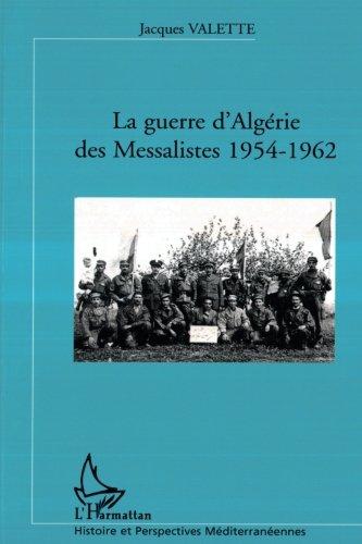 La guerre d'Algérie des messalites 1954-1962