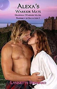 Alexa's Warrior Mate (Guardian Warrior Mates, Prophecy of Salvation Book 1) by [Bernard, Lynnette]