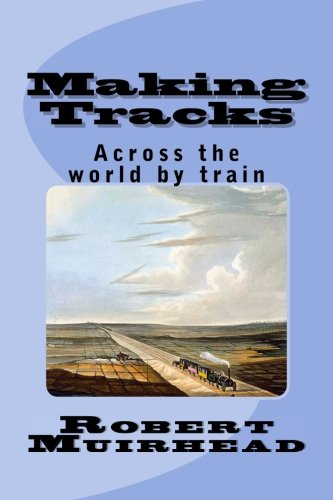 making-tracks-across-the-world-by-train