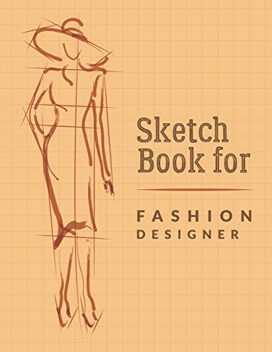 Sketch Book For Fashion Designers: Fashion Sketchpad Graduation Gift; Chic Fashion Sketch Book; Fashion Designer Sketching Books; Fashion Design ... Journal ; Fashion Sketch Artist Practice Pad -