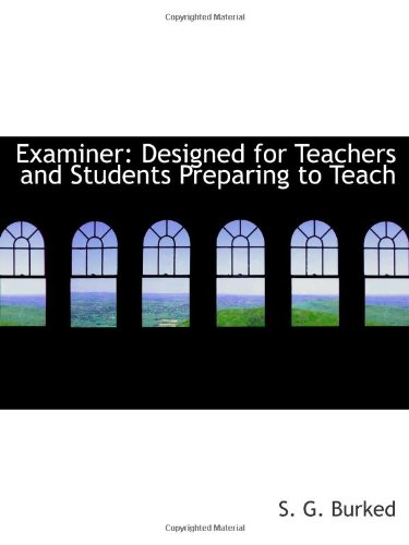 Examiner: Designed for Teachers and Students Preparing to Teach